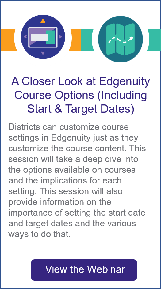 CW-MP-A_Closer_Look_at_Edgenuity_Course_Options-Including_Start_and_Target_Dates.png